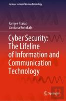 Cyber Security: The Lifeline Of Information And Communication Technology