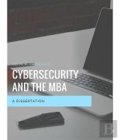 Cybersecurity And The Mba