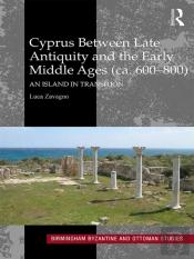 Cyprus Between Late Antiquity And The Early Middle Ages (Ca. 600-800)