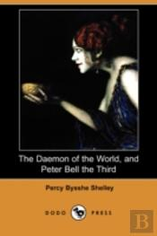 Daemon Of The World, And Peter Bell The Third (Dodo Press)