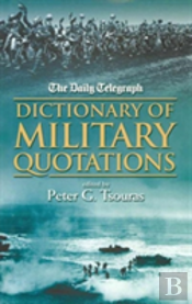 'Daily Telegraph' Dictionary Of Military Quotations