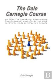 Dale Carnegie Course On Effective Speaking, Personality Development, And The Art Of How To Win Friends & Influence People