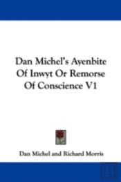 Dan Michel'S Ayenbite Of Inwyt Or Remorse Of Conscience V1