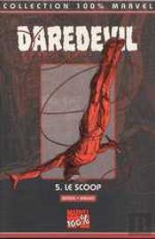 Daredevil 100% Marvel T.5; Le Scoop