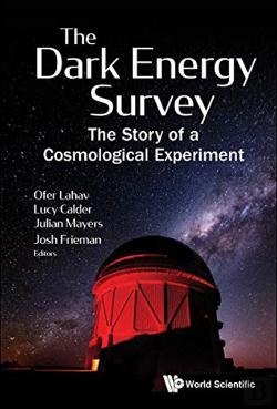 Bertrand.pt - Dark Energy Survey, The: The Story Of A Cosmological Experiment
