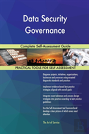 Data Security Governance Complete Self-Assessment Guide