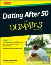 Dating After 50 For Dummies(R)