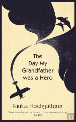 Bertrand.pt - Day My Grandfather Was A Hero