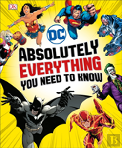 Bertrand.pt - Dc Comics Absolutely Everything You Need To Know