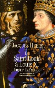 De Saint Louis A Louis Xi ; Forger La France