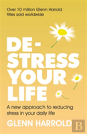 De-Stress Your Life: In Seven Easy Steps