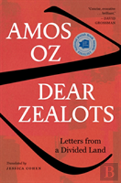 Dear Zealots Letters From A Divided Land