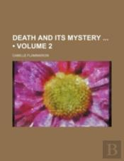 Death And Its Mystery ...