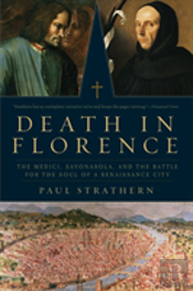 Death In Florence - The Medici, Savonorola, And The Battle For The Soul Of A Renaissance City