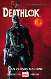 Deathlok Volume 2: Man Versus Machine
