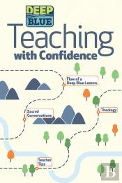 Deep Blue: Teaching With Confidence  - Ebook [Epub]