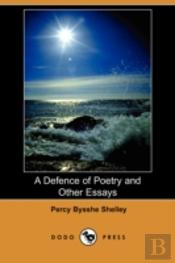 Defence Of Poetry And Other Essays (Dodo Press)