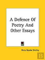 Defence Of Poetry And Other Essays