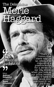 Delaplaine Merle Haggard - His Essential Quotations