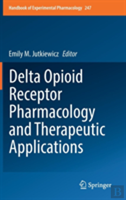 Bertrand.pt - Delta Opioid Receptor Pharmacology And Therapeutic Applications