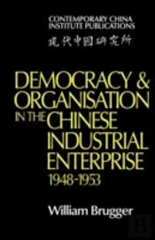 Democracy And Organisation In The Chines