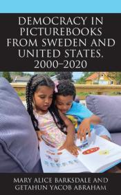 Democracy In Picturebooks From Sweden And United States, 2000-2020
