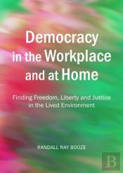 Democracy In The Workplace And At Home