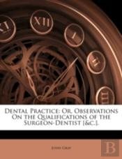 Dental Practice: Or, Observations On The