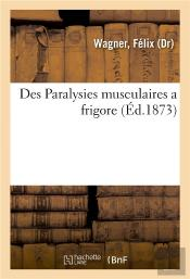 Des Paralysies Musculaires A Frigore