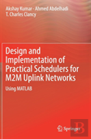 Design And Implementation Of Practical Schedulers For M2m Uplink Networks Using Matlab