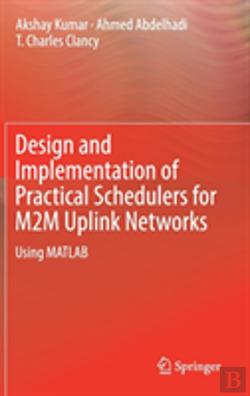 Bertrand.pt - Design And Implementation Of Practical Schedulers For M2m Uplink Networks Using Matlab