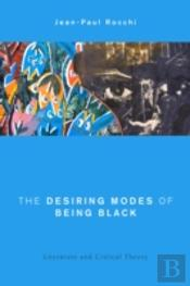 Desiring Modes Of Being Black