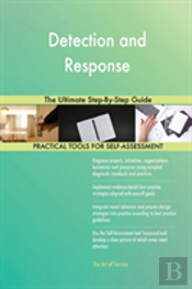 Detection And Response The Ultimate Step-By-Step Guide