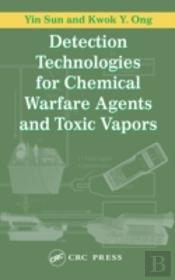 Detection Technologies For Chemical Warfare Agents And Toxic Industrial Chemicals