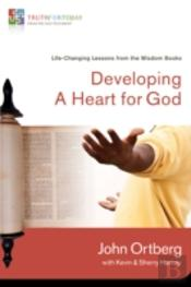 Developing A Heart For God