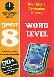 DEVELOPING LITERACY: WORD LEVELYEAR 8