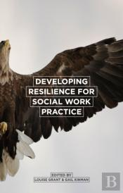 Developing Resilience For Social Work Practice