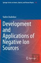 Development And Applications Of Negative Ion Sources