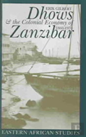 Dhows & Colonial Economy In Zanzibar