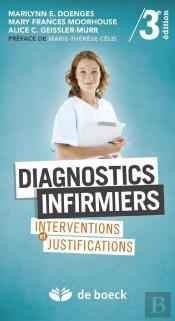 Diagnostics Infirmiers ; Interventions Et Justifications (3e Édition)