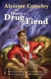 Diary Of A Drug Fiend The