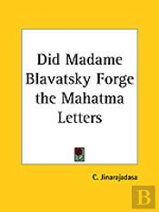 Did Madame Blavatsky Forge The Mahatma Letters (1934)