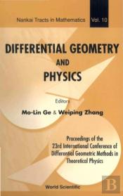 Differential Geometry And Physics - Proceedings Of The 23th International Conference Of Differential Geometric Methods In Theoretical Physics