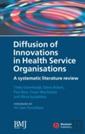 Diffusion Of Innovations In Health Service Organisations