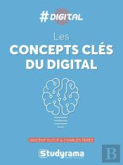 #Digital ; Les Concepts-Clés Du Digital