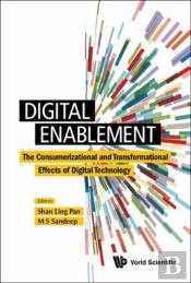 Digital Enablement: The Consumerizational And Transformational Effects Of Digital Technology