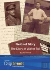 Digitexts: Fields Of Glory: The Diary Of Walter Tull Teacher'S Book And Cd-Rom