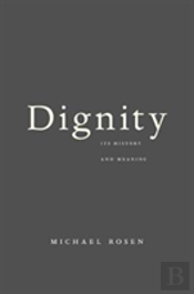 Dignity 8211 Its History And Meaning