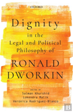 Bertrand.pt - Dignity In The Legal And Political Philosophy Of Ronald Dworkin
