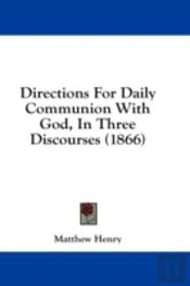 Directions For Daily Communion With God,